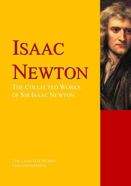 biography isaac newton book the works of sir isaac newton by isaac newton nook book