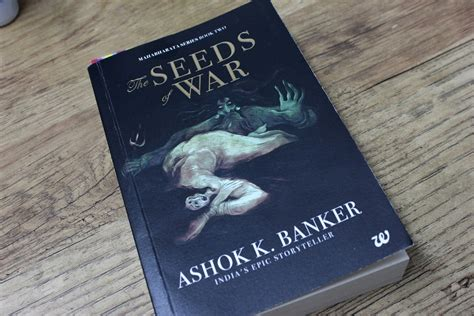 Ashok Banker Mba Series by Quot The Seeds Of War Quot By Ashok K Banker Skin Care