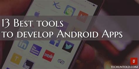 how to develop android apps 13 best tools to develop android apps infographic
