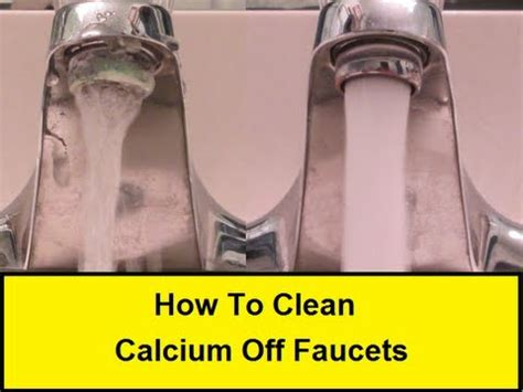 how to clean calcium faucets howtolou