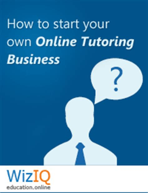 How To Start Your Own Online Business And Make Money - how to start your own online tutoring business