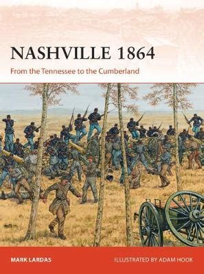 nashville 1864 from the nashville 1864 by mark lardas adam hook waterstones