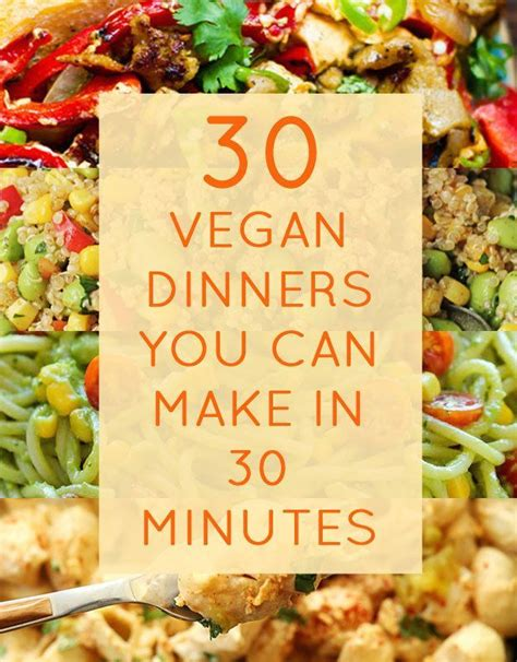 30 vegan dinners you can make in 30 minuteseasy vegan dinner vegan recipe vegan dinners 30