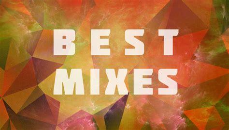 best dj mixes the 10 best mixes of 2016