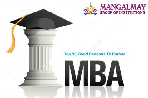 Motivations To Pursue An Mba Program by Top 10 Reasons To Pursue An Mba Mangalmay