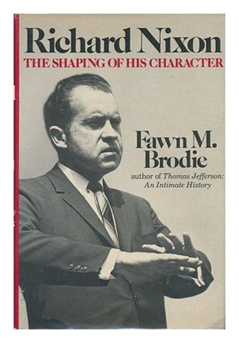 richard nixon the books richard nixon the shaping of his character by fawn m