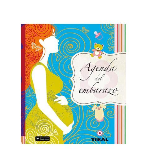 libro agenda libro del embarazo consciente agenda del embarazo librer 237 a porteo feliz zaid 237 n granada
