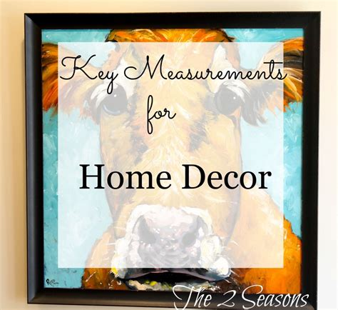 key home decor key measurements for home decor