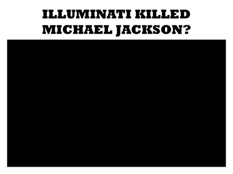 illuminati killed michael jackson ppt the influence of media on youths magis society
