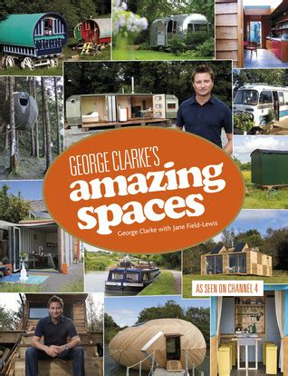 george clarkes more amazing 1849495203 george clarke s amazing spaces by george clarke