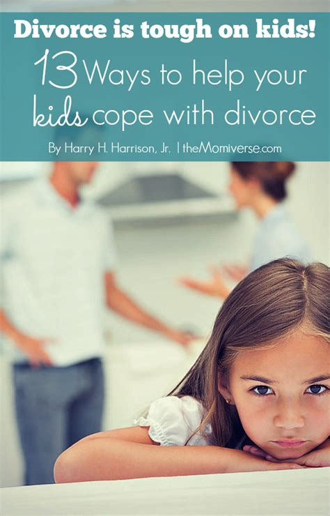 8 Ways To Help Your Child Deal With Your Divorce by Divorce Is Tough On 13 Ways To Help Your Cope