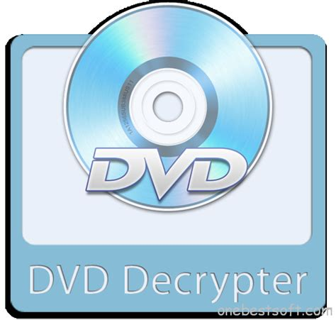 best decrypter free rip and copy a dvd with dvd decrypter one best software