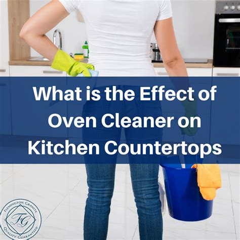 What Is The Effect Of Oven Cleaner On Kitchen Countertops What Is The Effect Of Oven Cleaner On Kitchen Countertops Besto