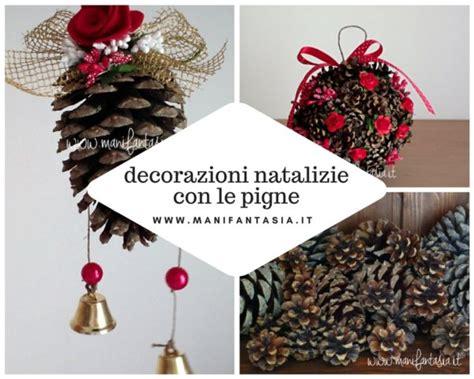 Decorazioni Fai Da Te by Decorazioni Natalizie Con Le Pigne Fai Da Te Manifantasia