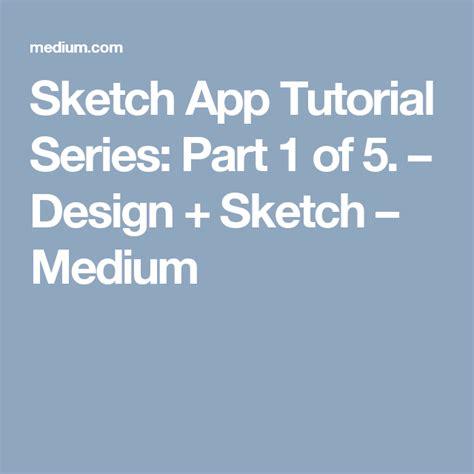 Sketches App Tutorial by Sketch App Tutorial Series Part 1 Of 5 Design Tools