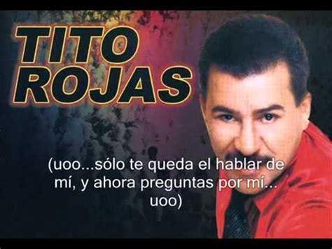 Imagenes Con Frases De Tito Rojas | ayer me dijeron letra tito rojas 360p youtube