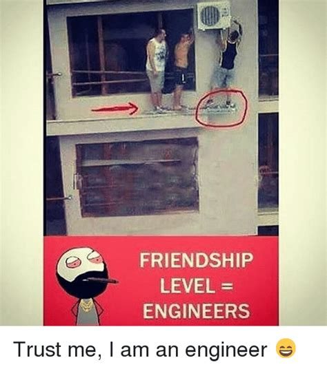 Kaos Trust Me I Am Enginer friendship level engineers trust me i am an engineer engineering meme on sizzle