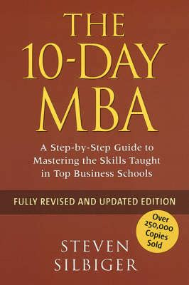 Ten Day Mba by 10 Day Mba By Steven Silbiger