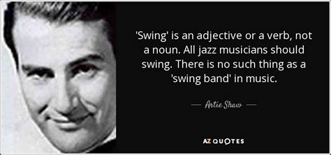 top ten swing songs top 25 quotes by artie shaw a z quotes