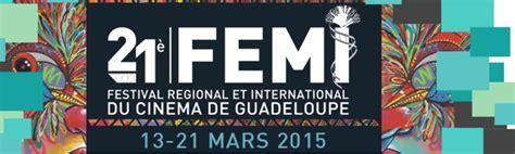 cinema 21 festival citylink xxi air cara 239 bes partenaire du femi 2015 festival de cin 233 ma