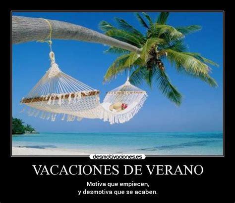 imagenes sobre vacaciones de verano vacaciones de verano desmotivaciones
