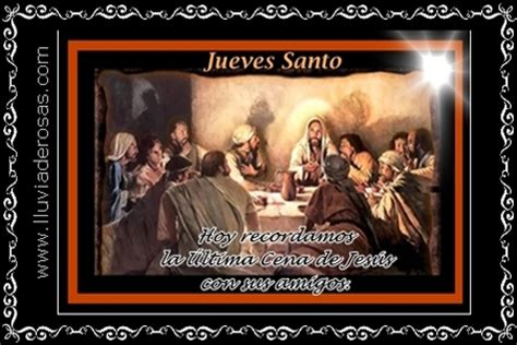 imagenes de jueves santo para compartir image gallery jueves santo frases