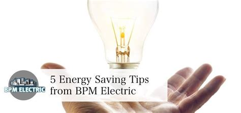 energy savings tips bpm electric vancouver electrician