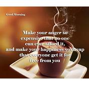 Good Morning Make Your Anger So Expensive That No One
