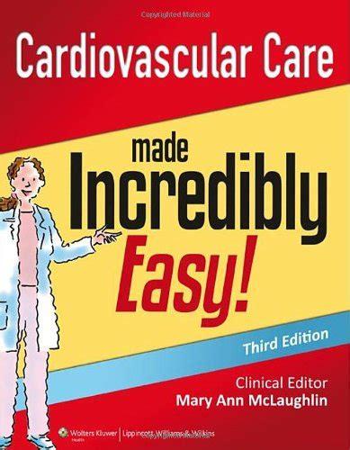 cardiovascular care made incredibly visual incredibly easy series books cardiovascular care made incredibly easy incredibly easy