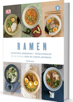 ramen 40 recetas modernas y tradicionales de la cl 225 sica sopa de fideos japonesa chord 224 comunicaci 243