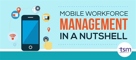 mobile workforce mobile workforce management in a nutshell infographic tsm