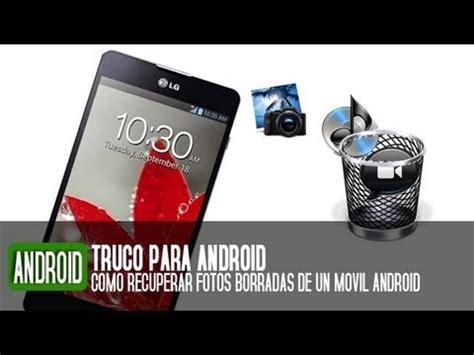 imagenes de android c 243 mo recuperar fotos borradas de un tel 233 fono android youtube