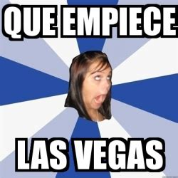 Memes De Las Vegas - meme annoying facebook girl que empiece las vegas 2973281