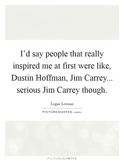 dustin hoffman hero quotes dustin hoffman quotes sayings 84 quotations