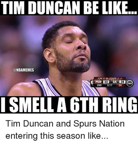 Tim Duncan Meme - tim duncan be like onbamemes gm leads 3 39 2nd 511 24 i smell a 6th ring tim duncan and spurs