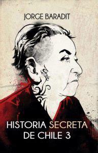 historia secreta de costaguana 8420471283 historia secreta de chile 3 de jorge baradit libros en oferta