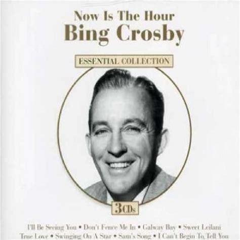 swinging on a star bing crosby lyrics now is the hour lyrics bing crosby songtexte lyrics de