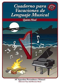 cuaderno de vacaciones para cuaderno para vacaciones de lenguaje musical quinto nivel