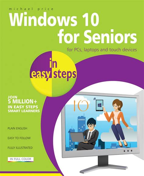 supporting windows 10 books in easy steps windows 10 for seniors in easy steps in