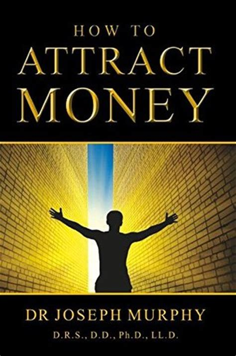How To Attract Money how to attract money by joseph murphy