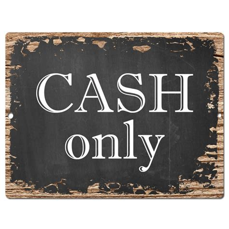 how to buy a house with cash only pp0352 rust cash only plate sign bar store shop pub cafe