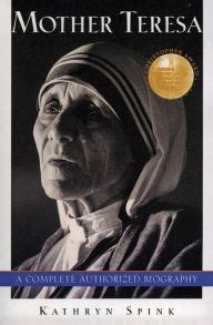 mother teresa biography barnes and noble mother teresa a complete authorized biography by kathryn