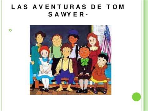 las aventuras de tom las aventuras de tom sawyer