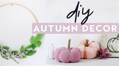 diy autumn home decor 2017 cosy fall inspired room decor projects my crafts and diy projects