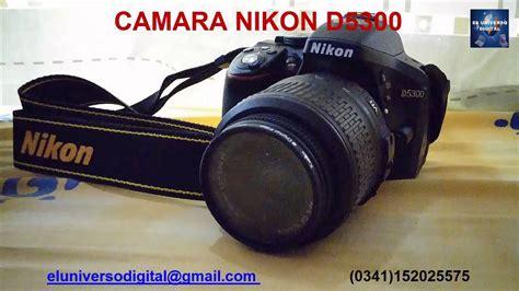 camaras de nikon nikon d5300 caracteristicas camaras de fotos profesionales