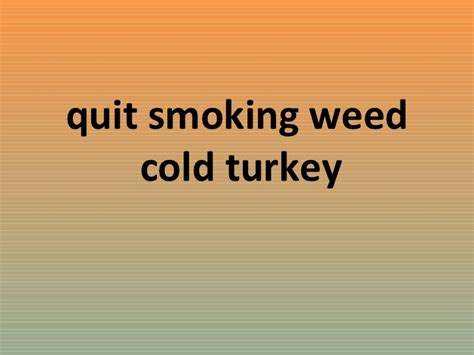 cold turkey guide to marriage family and being normal volume 2 books 187 the way to stop pot tips on how to stop