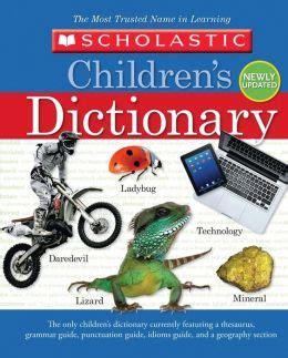 Scholastic Children S Thesaurus scholastic children s dictionary 2013 by scholastic