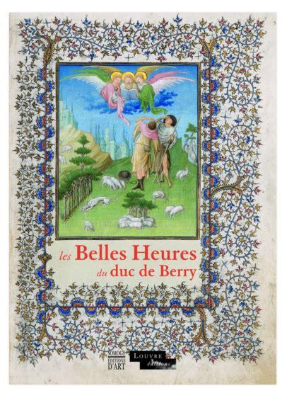 2745326333 le livre du duc des les belles heures du duc de berry histoire et g 233 ographie