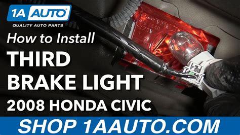 2008 honda civic third brake light how to install replace third high mounted brake stop light
