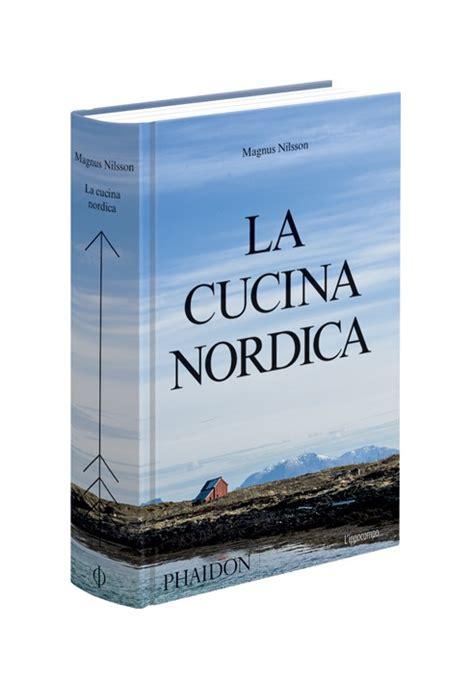 libro the nordic guide to la cucina nordica magnus nilsson